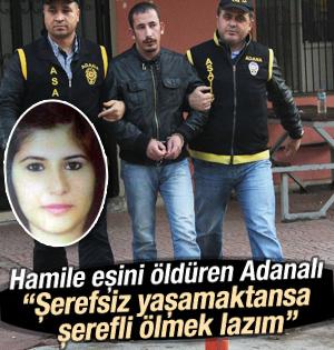Hamile eşini öldüren katil zanlısı Adanalı yakalandı