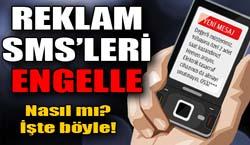 Reklam SMSleri engelleyin!