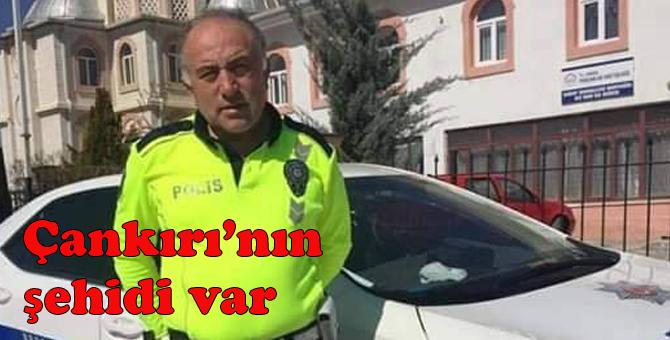 Ankara'da şehit düşen polis memuru Çankırılı!