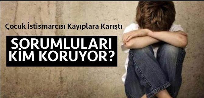 Çankırı'da çocuk istismarcısı kayıplara karıştı!
