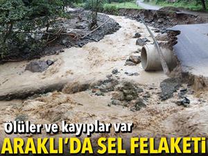 Araklı'da sel felaketi! 3 ölü, 7 kayıp