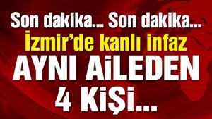 İzmir'de aynı aileden 4 kişi silahla vuruldu