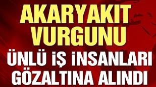 İstanbul'da akaryakıt vurgunu operasyonu! Bazı isimler gözaltına alındı