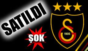 Galatasaray satıldı!