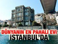 Dünyanın en pahalı evi İstanbulda