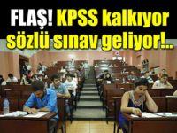 KPSS kalkıyor, sözlü sınav geliyor