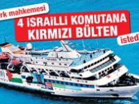Mavi Marmara'da İsrailli komutanlara kırmızı bülten