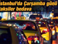 İstanbul'da taksiler çarşamba günü ücretsiz olacak