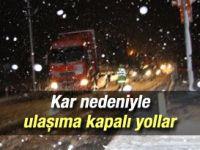 Kar nedeniyle ulaşıma kapalı yollar