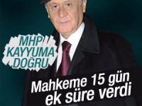 Mahkemeden MHP'ye 15 gün ek süre