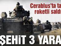 Cerablus'ta tanka roketli saldırı: 1 şehit 3 yaralı