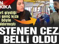 Şortlu kıza saldıran Ercan Kızılateş için istenen ceza belli oldu