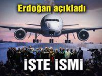 Cumhurbaşkanı Erdoğan yeni havalimanının ismini açıkladı!