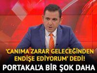 Fatih Portakal: Canıma zarar geleceğinden endişe ediyorum