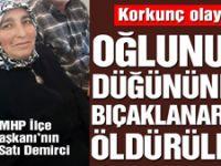 MHP Asarcık ilçe başkanının eşi oğlunun düğününde öldürüldü!