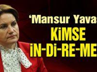 Akşener: Mansur Yavaş'ı kimse in-di-re-mez!