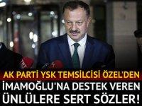 AK Partili Özel'den İmamoğlu'nu destekleyen sanatçılara sert mesaj!