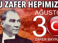 30 Ağustos Zafer Bayramı kutlu olsun...