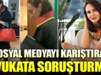 Sosyal medyayı karıştıran avukata Baro'dan soruşturma!
