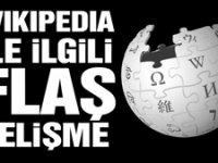 Wikipedia ile ilgili flaş gelişme! Nihayet açılıyor