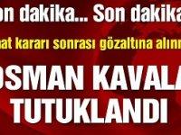 Ve Osman Kavala bir kez daha tutuklandı!