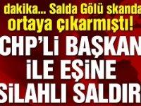 Salda Gölü skandalını ortaya çıkarmıştı… CHP'li Başkan ve eşine silahlı saldırı!
